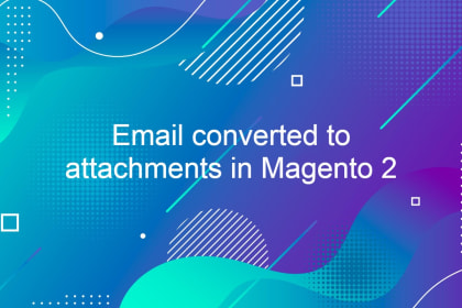 Email converted to attachments in Magento 2