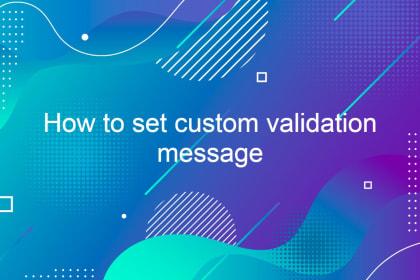 How to set custom validation message