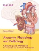 Anatomy, Physiology and Pathology Colouring and Workbook for Therapists and Healthcare Professionals, 2nd Ed