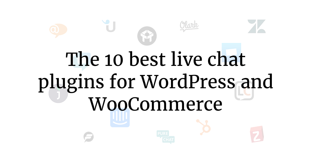 The 10 best live chat plugins for WordPress and WooCommerce