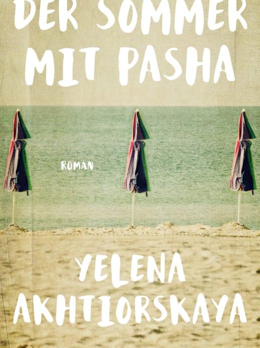 «Der Sommer mit Pasha» von Yelena Akhtiorskaya