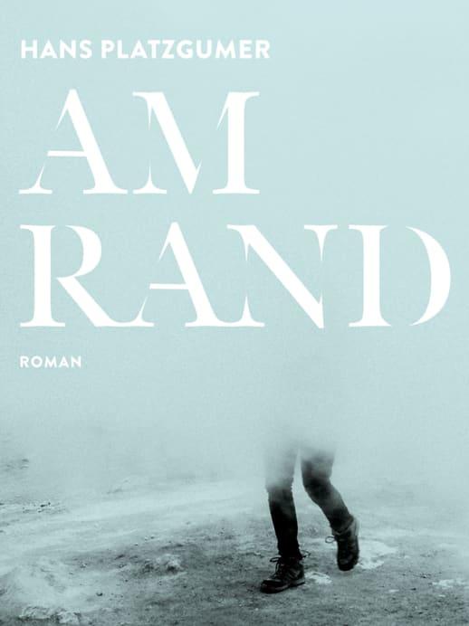 «Am Rand» von Hans Platzgumer
