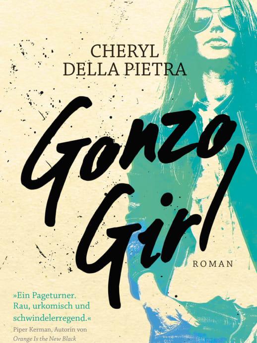 Buch-Tipp «Gonzo Girl» von Cheryl Della Pietra