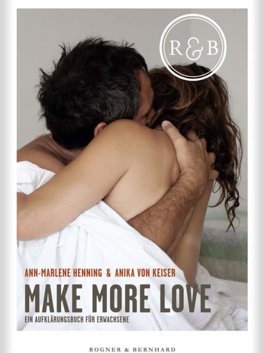 Aufklärung für Erwachsene: Buch-Tipp «Make More Love»
