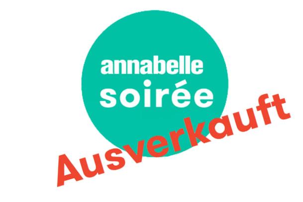 4. annabelle-Soirée ist ausverkauft