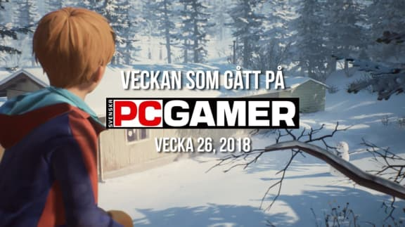 Veckan som gått på PC Gamer (v. 26, 2018)