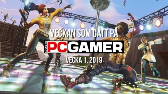 Veckan som gått på PC Gamer (v. 1, 2019)