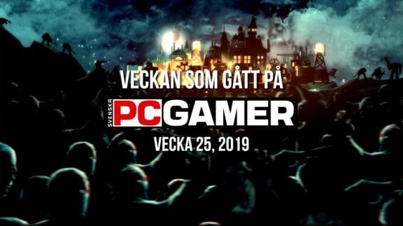 Veckan som gått på PC Gamer (v. 25, 2019)
