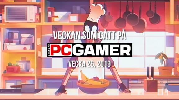 Veckan som gått på PC Gamer (v. 26, 2019)