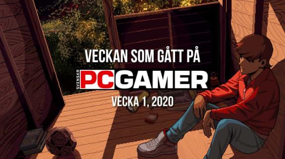 Veckan som gått på PC Gamer (v. 1, 2020)
