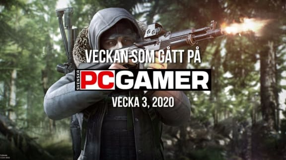 Veckan som gått på PC Gamer (v. 3, 2020)