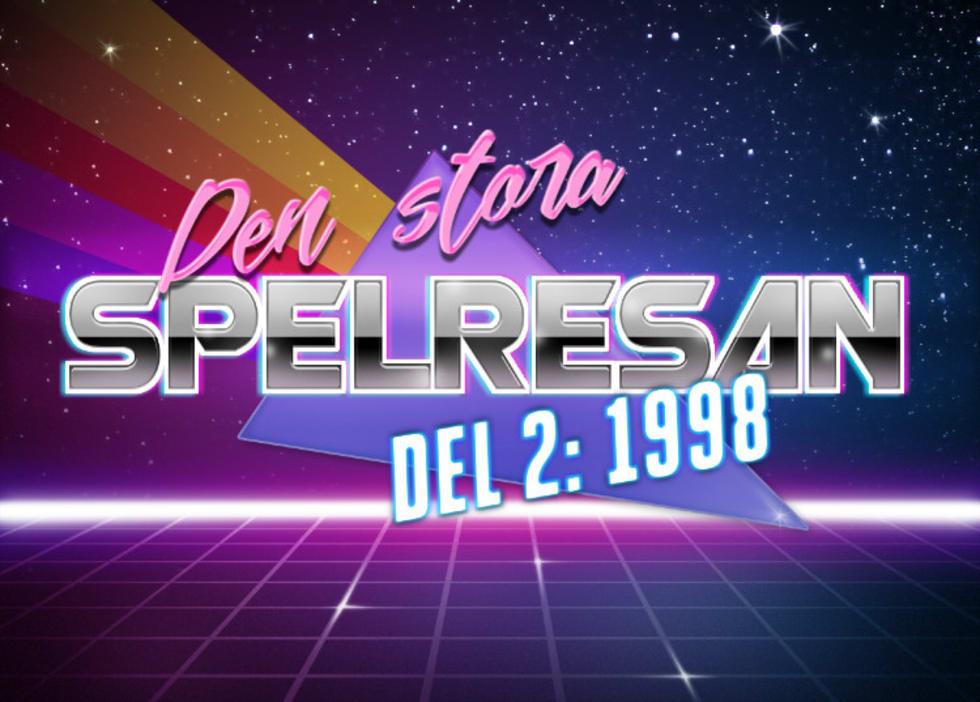 Spelresan: Del 2 – 1998