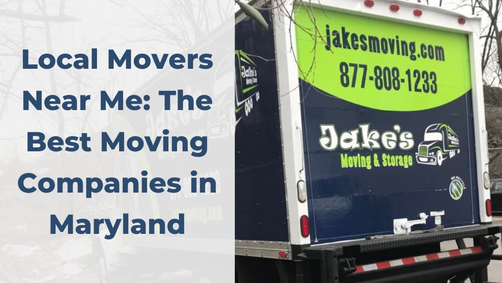 Local Movers Near Me: The Best Moving Companies in Maryland