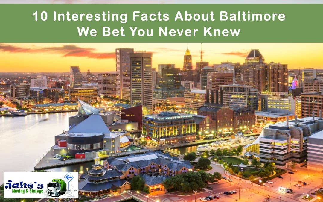 10 Interesting Facts About Baltimore We Bet You Never Knew - Jake's Moving and Storage