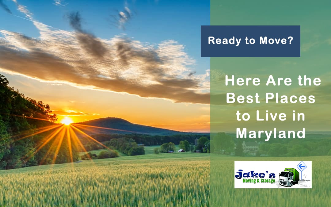 Ready to Move? Here Are the Best Places to Live in Maryland - Jake's Moving and Storage