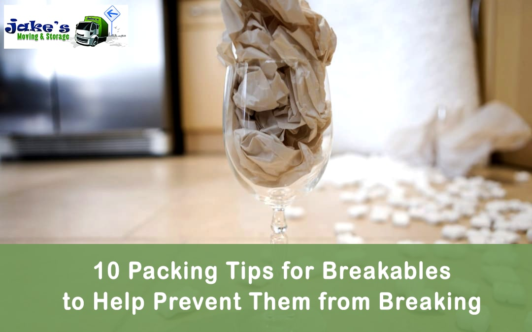 10 Packing Tips for Breakables to Help Prevent Them from Breaking - Jake's Moving and Storage