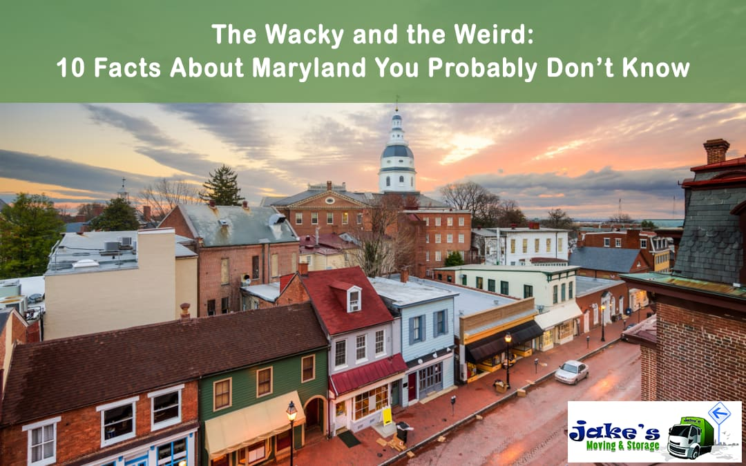 The Wacky and the Weird: 10 Facts About Maryland You Probably Don't Know - Jake's Moving and Storage