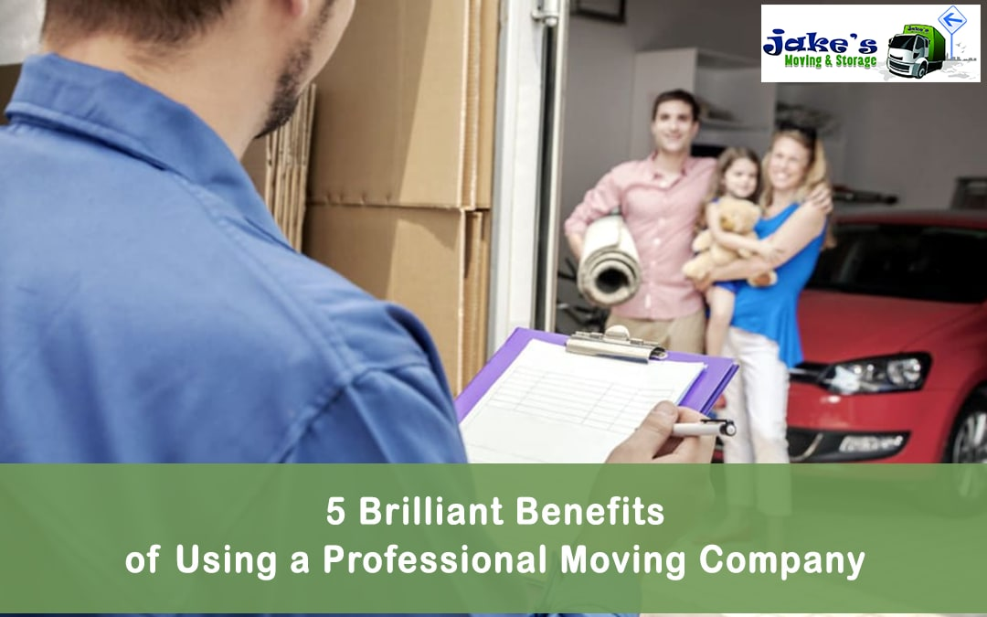 5 Brilliant Benefits of Using a Professional Moving Company - Jake's Moving and Storage