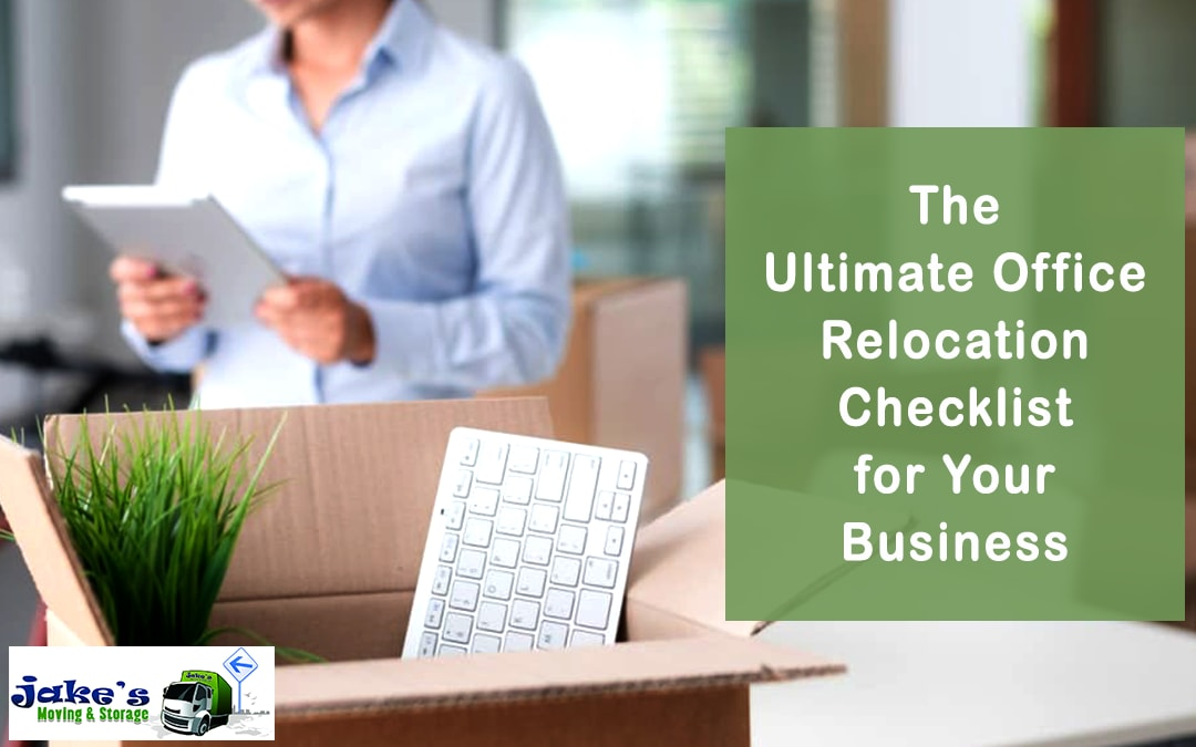 The Ultimate Office Relocation Checklist for Your Business - Jake's Moving and Storage