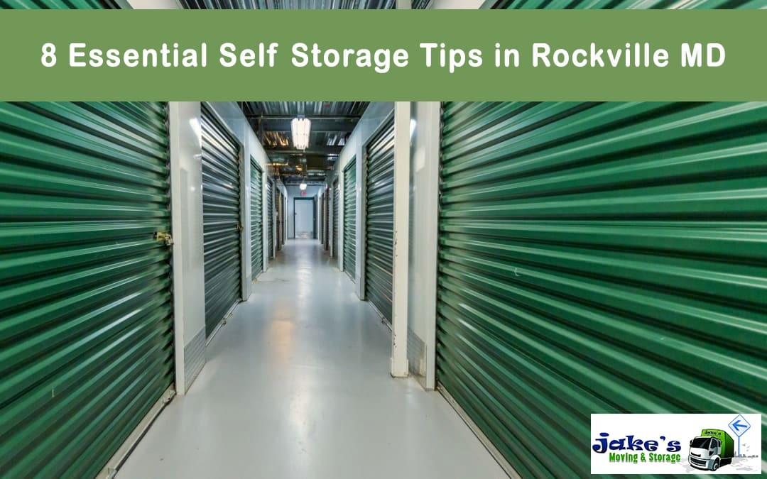 8 Essential Self Storage Tips in Rockville MD - Jake's Moving and Storage
