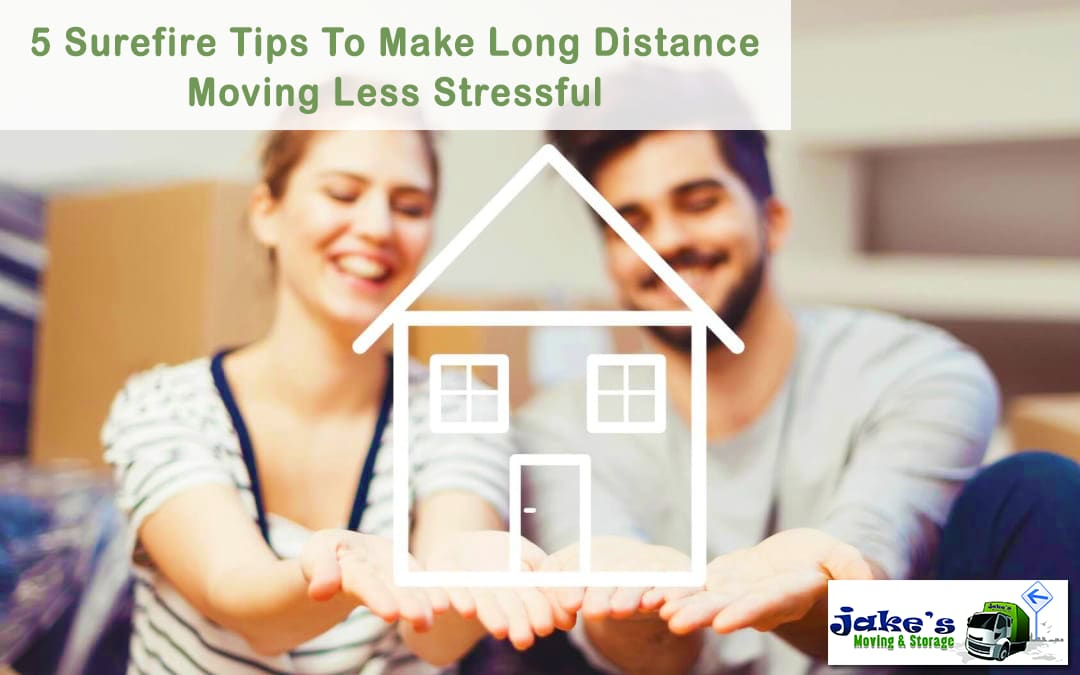 5 Surefire Tips To Make Long Distance Moving Less Stressful