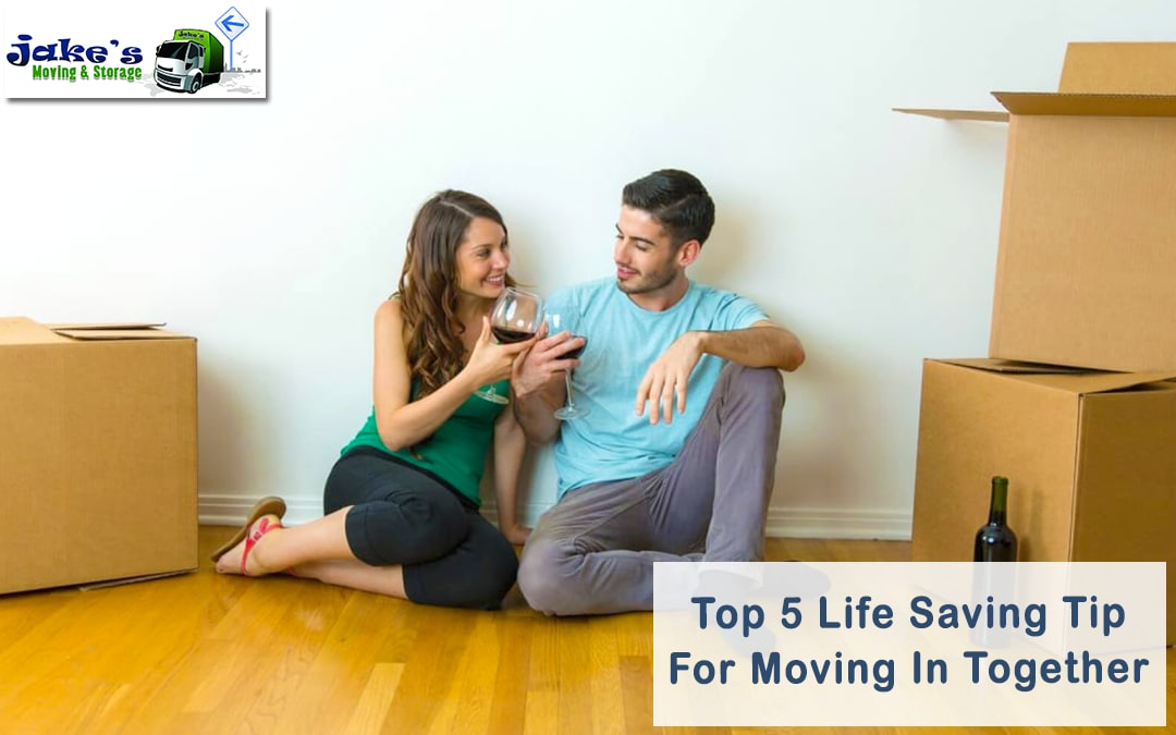 Top 5 Life Saving Tip For Moving In Together - Jake's Moving and Storage