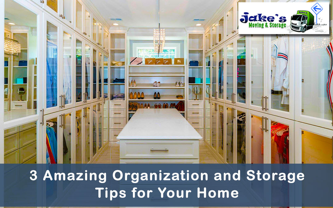 3 Amazing Organization and Storage Tips for Your Home