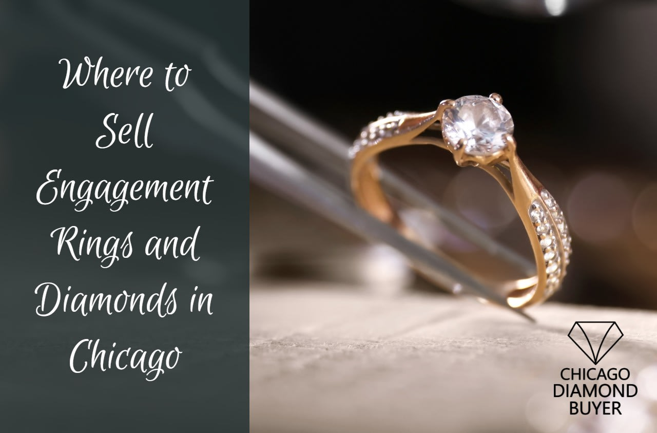 Where To Sell Engagement Rings And Diamonds In Chicago