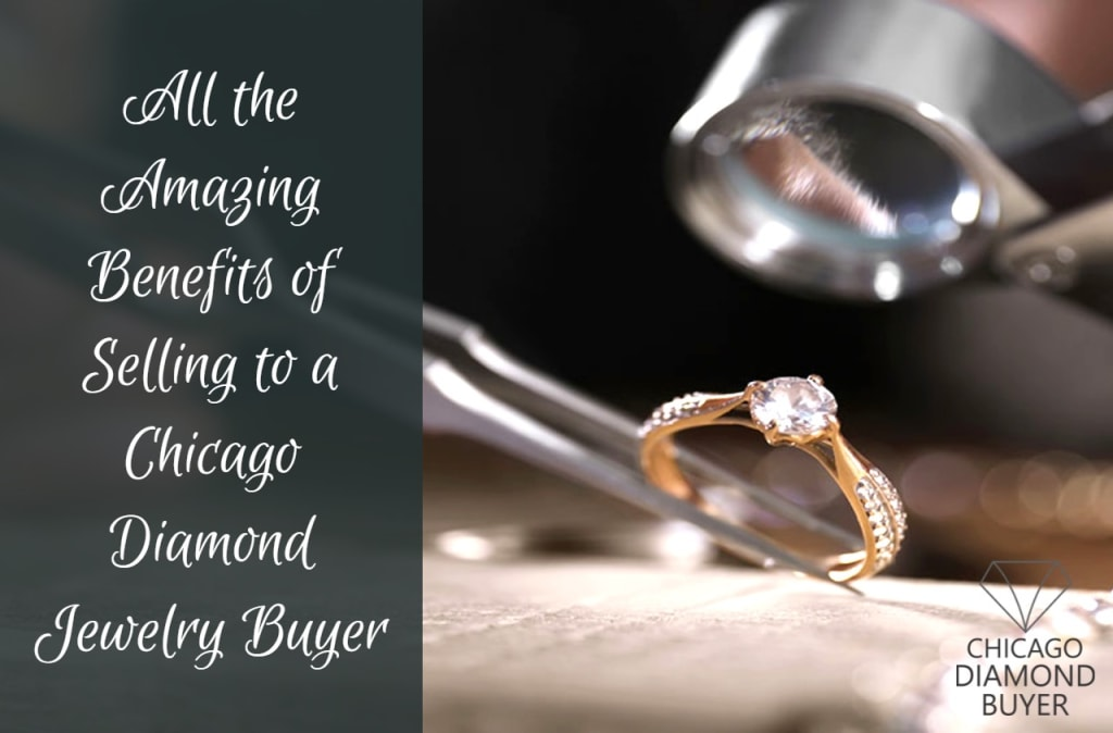 All the Amazing Benefits of Selling to a Chicago Diamond Jewelry Buyer