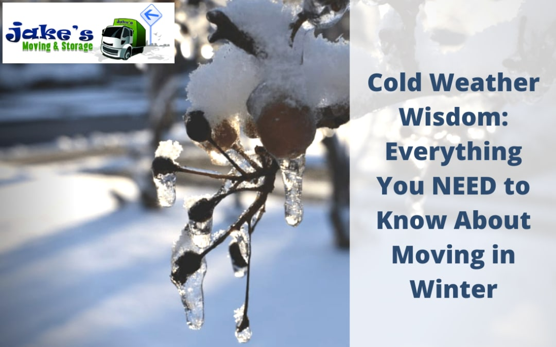 Cold Weather Wisdom: Everything You NEED to Know About Moving in Winter