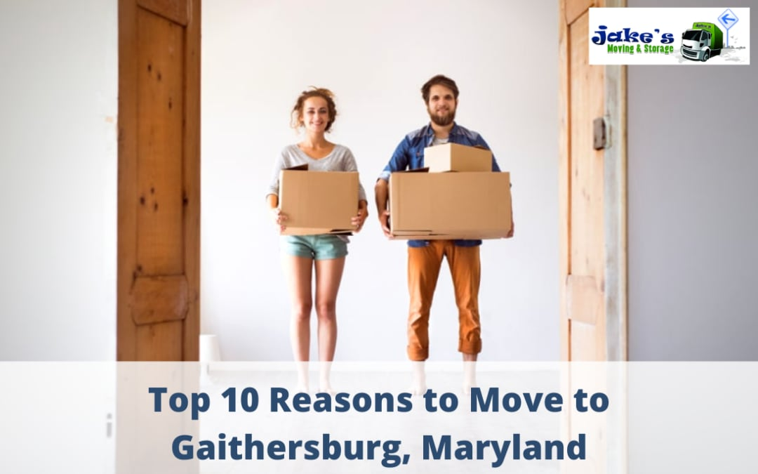 Top 10 Reasons to Move to Gaithersburg, Maryland - Jake's Moving and Storage
