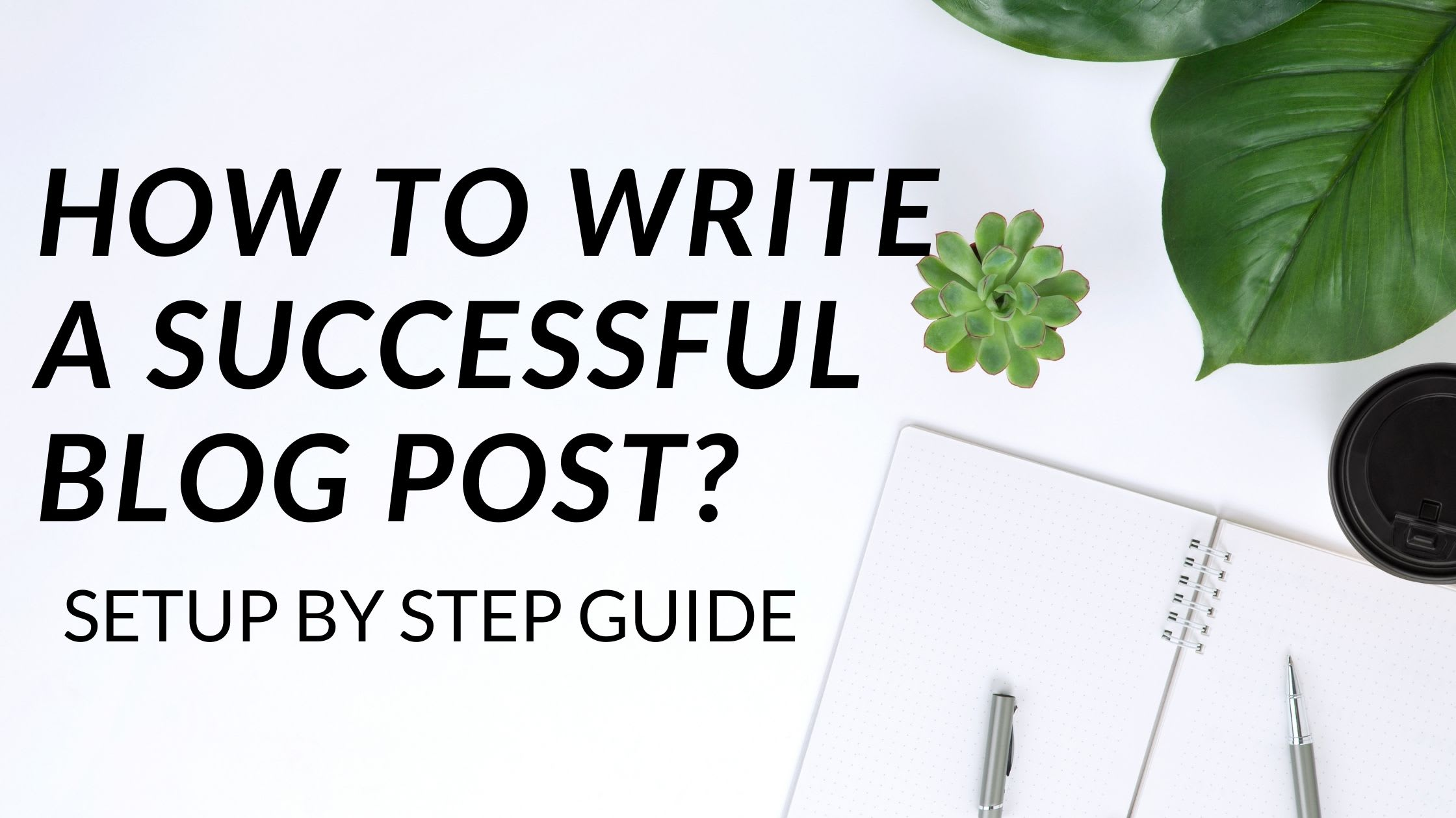 write a bog post, successful blog post, blog post writing,content writing