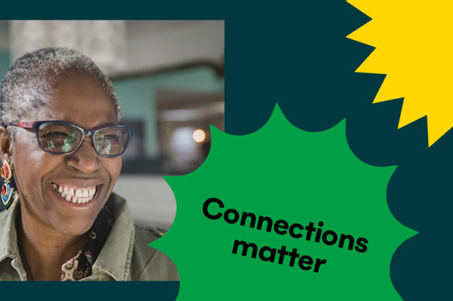 A black woman smiling with the words 'Connections matter' in a corner.