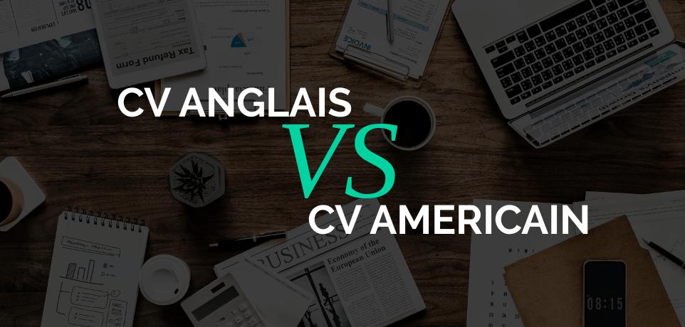 Comment dit-on CV en Anglais ? Angleterre vs Etats-Unis