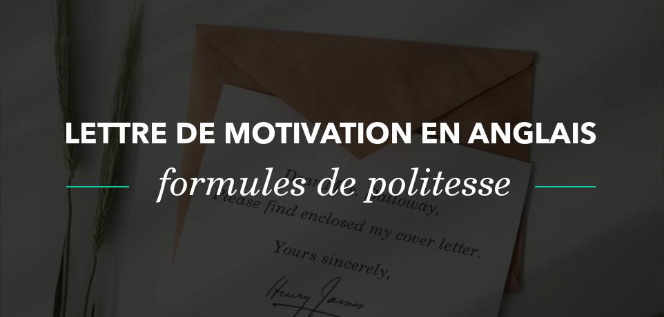 Les Formules de Politesse de la Lettre de Motivation en Anglais