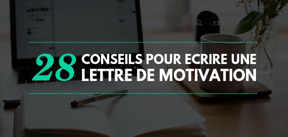28 Conseils pour écrire une Lettre de Motivation