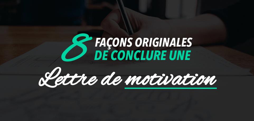 Comment Conclure une Lettre de Motivation ? 24 Exemples