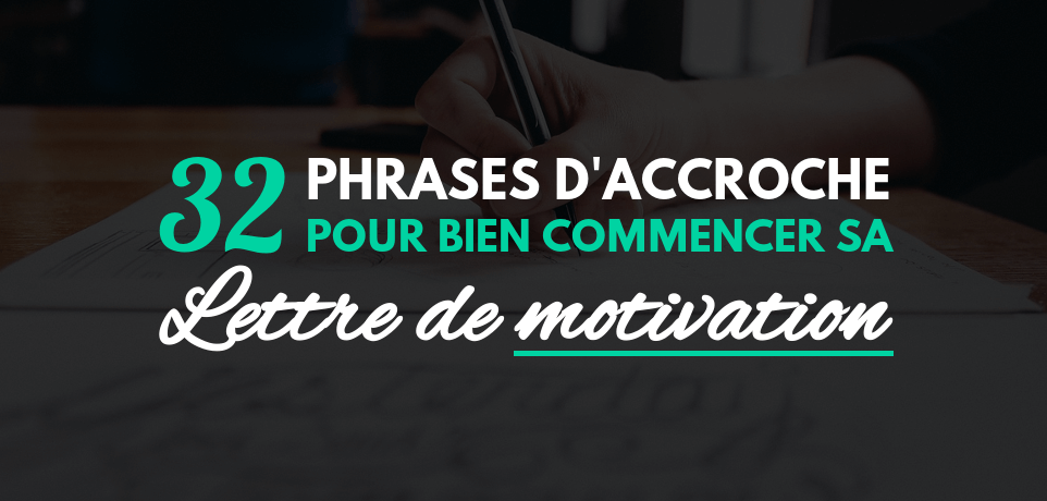 32 Exemples De Phrase D Accroche De Lettre De Motivation
