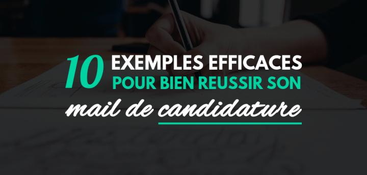 10 Exemples de Mail de Candidature Spontanée Efficaces !