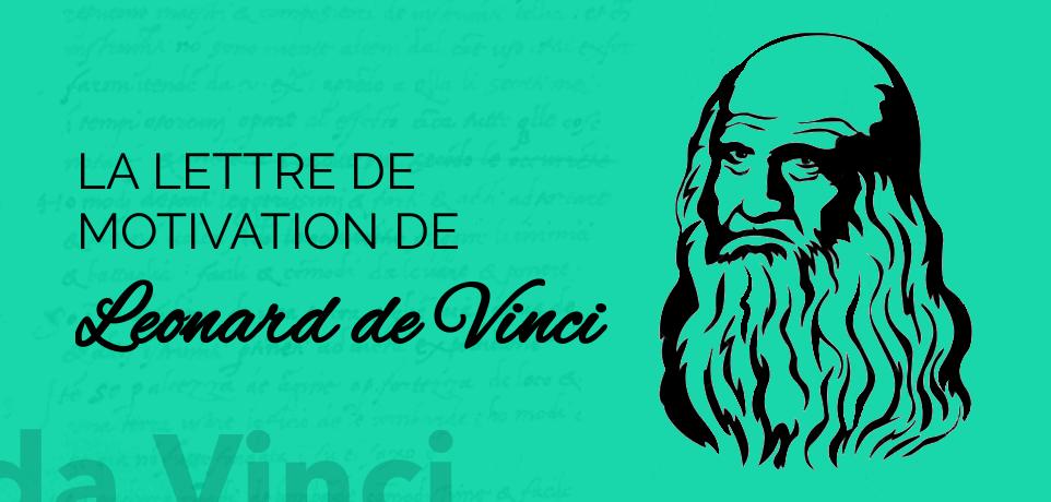 La Lettre de Motivation Géniale de Leonard de Vinci (1482)