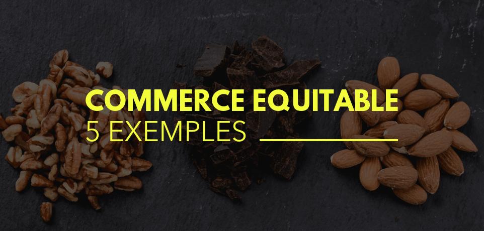 Exemple de Commerce Equitable : 5 Produits - 5 Entreprises