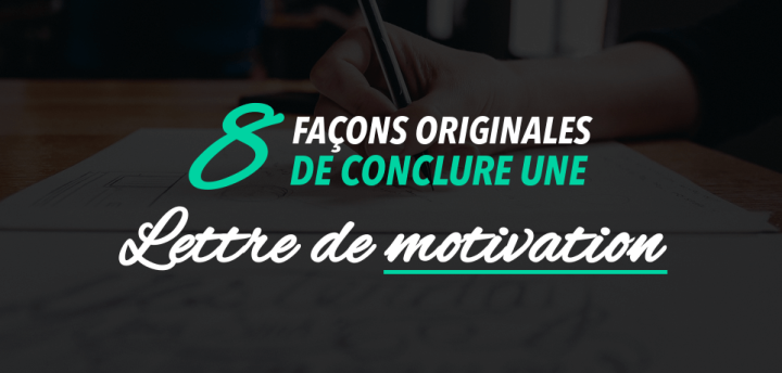 Comment Conclure une Lettre de Motivation ? 24 Exemples