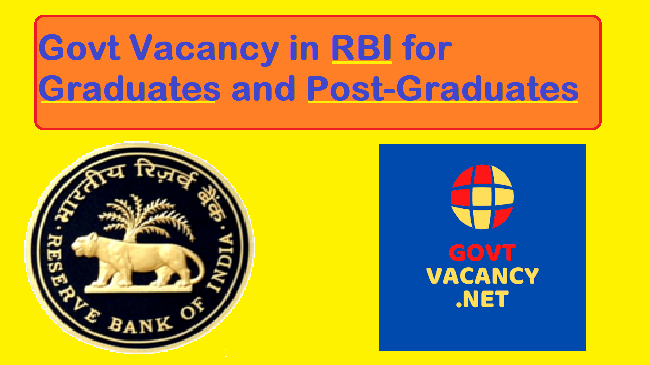 latest government vacancies in Reserve Bank of India (RBI) for Graduates and Post-Graduates