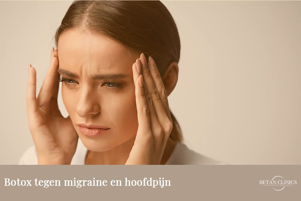 Botox tegen migraine en hoofdpijn