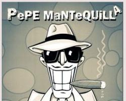 PéPE MaNTeQUILLA