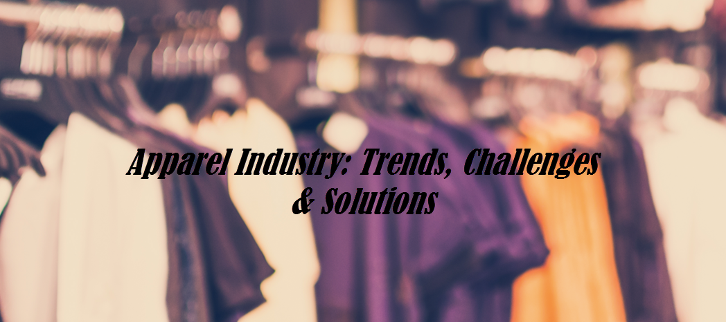 Apparel Industry: Trends, Challenges & Solutions – Unicommerce
