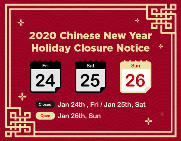 2020 Chinese New Year Holiday Closure Notice