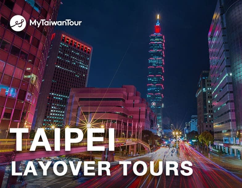 New Arrival! Amazing 4 Taipei Layover Tours