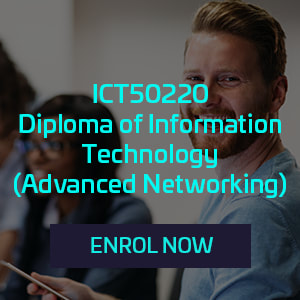 ICT50220 Diploma of Information Technology (Advanced Networking)