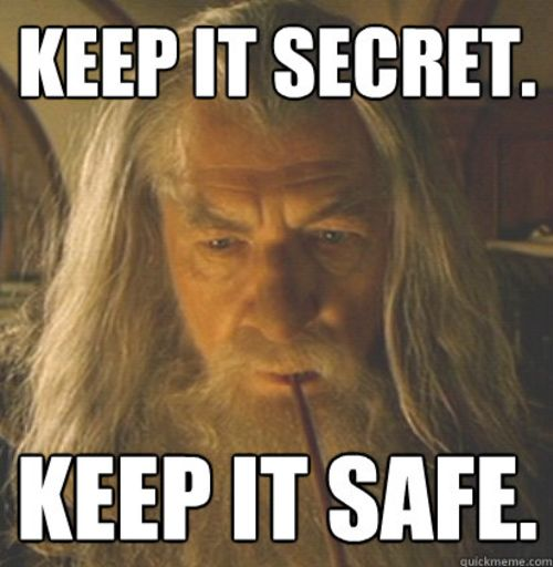 picture of Gandalf saying Keep it Secret Keep it Safe